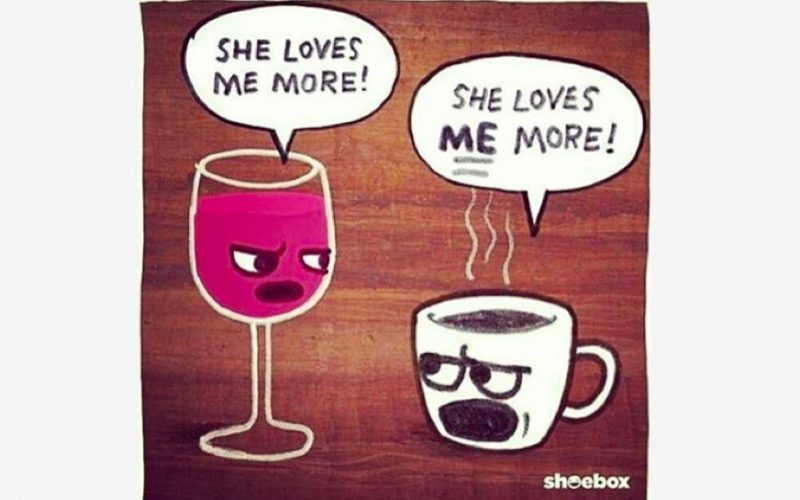 wine, coffee, she loves me more, competition, love, affection, love hate relationship