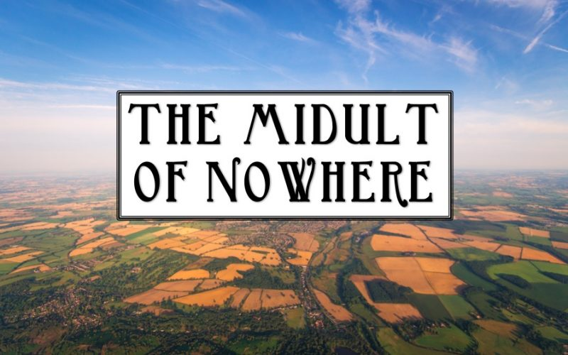 midult of nowhere, british countryside, the midult