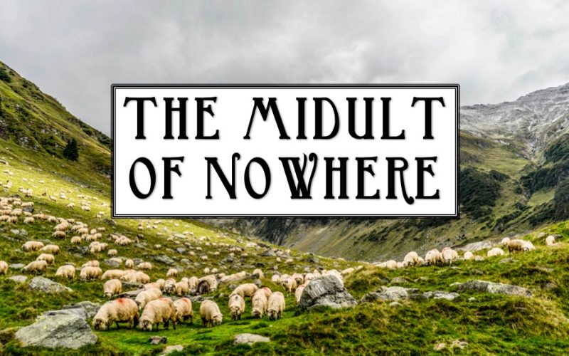 midult of nowhere, the midult, countryside, relocation