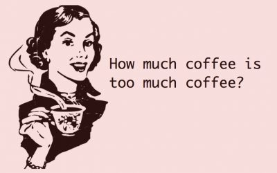 how much coffee is too much coffee?, meme, coffee, sayings, always saying, habit, questions