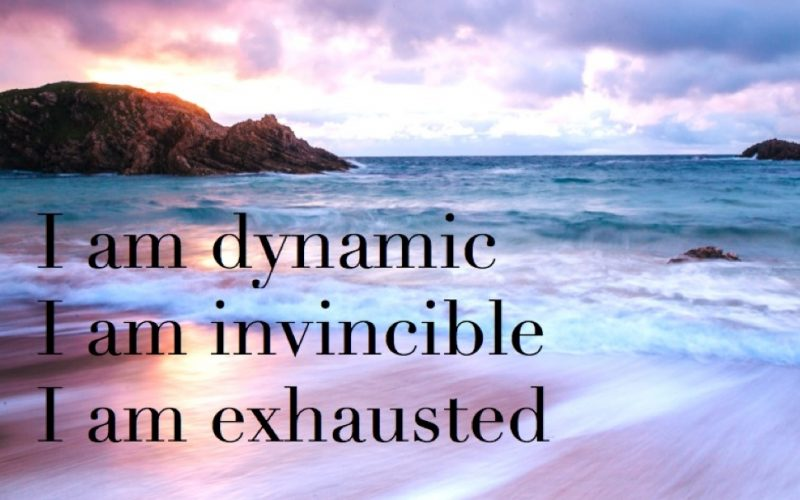 i am dynamic i am invincible i'm exhausted. the midult, mantra, miditations