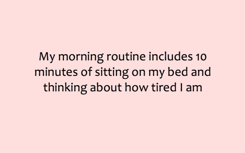 morning routine, tired, tired all the time, exhausted