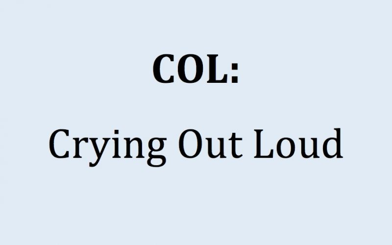 acronyms, midult acronyms, col, crying out loud, funny