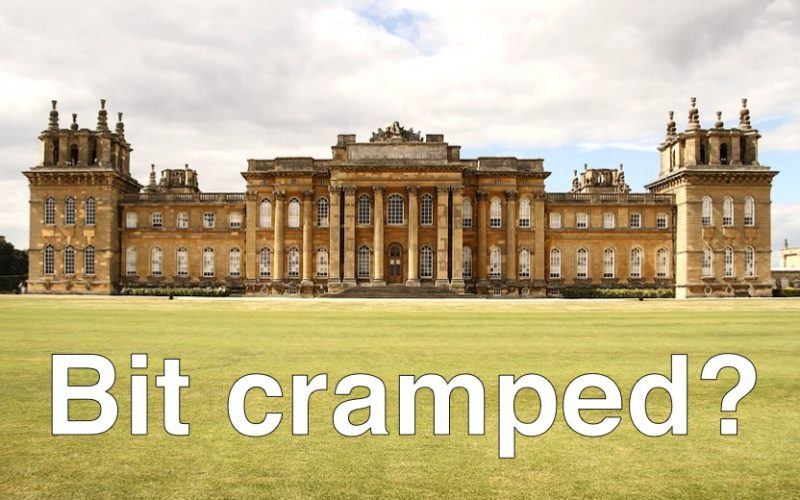 blenheim palace, castle, cramped, property, property porn, houses for sale, not enough space