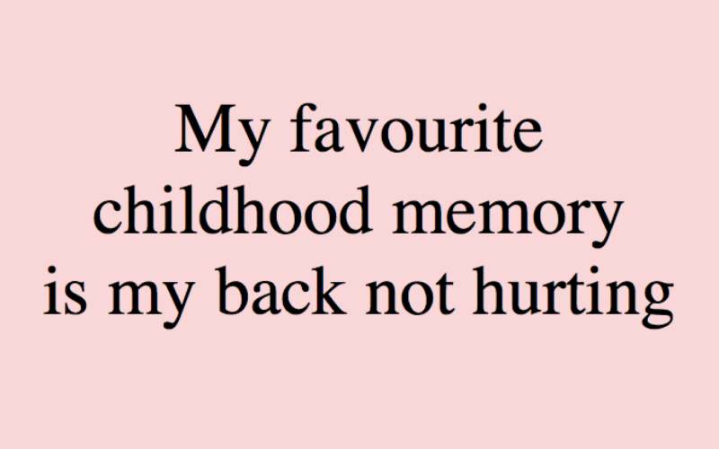 childhood memory, back not hurting, meme, nostalgia